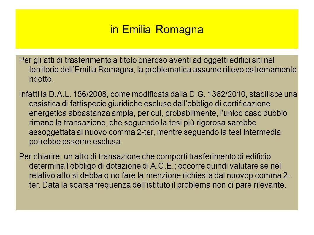 in Emilia Romagna Per gli atti di trasferimento a titolo oneroso aventi ad oggetti edifici siti nel territorio dellEmilia Romagna, la problematica assume rilievo estremamente ridotto.