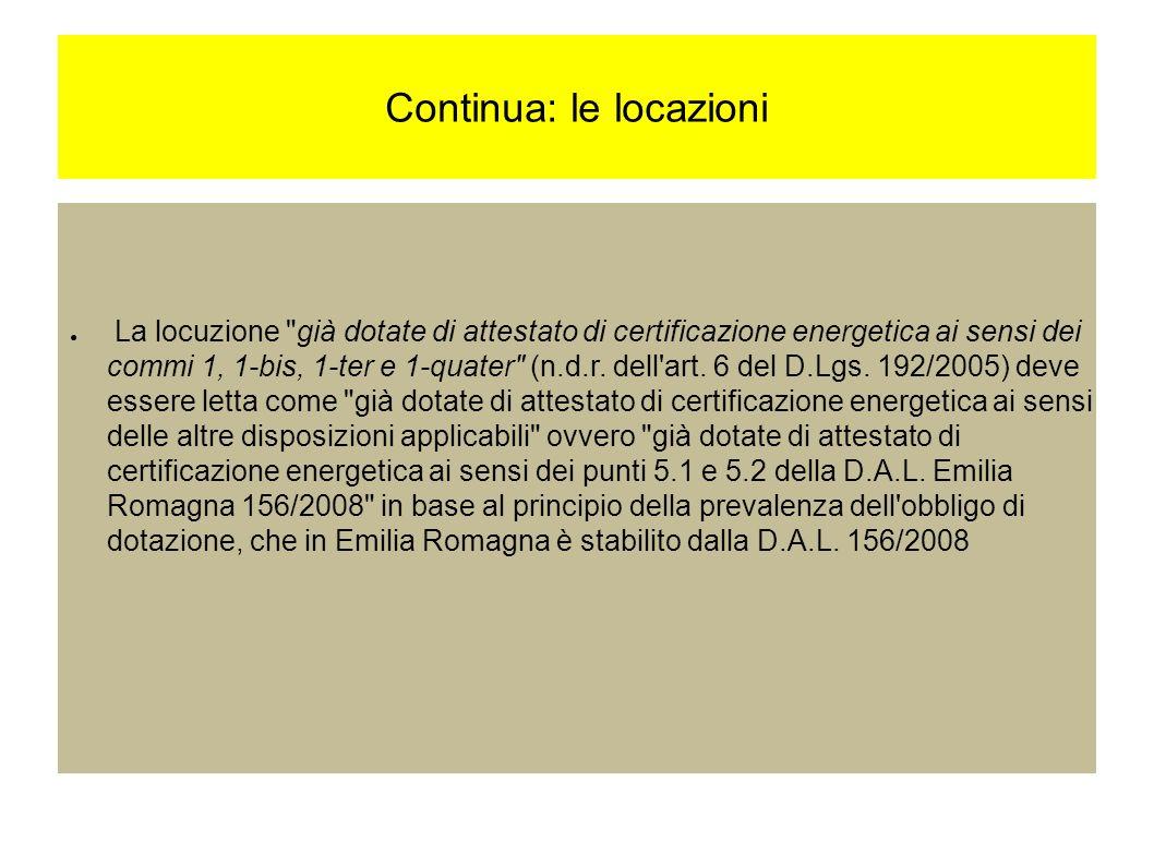 Continua: le locazioni La locuzione già dotate di attestato di certificazione energetica ai sensi dei commi 1, 1-bis, 1-ter e 1-quater (n.d.r.