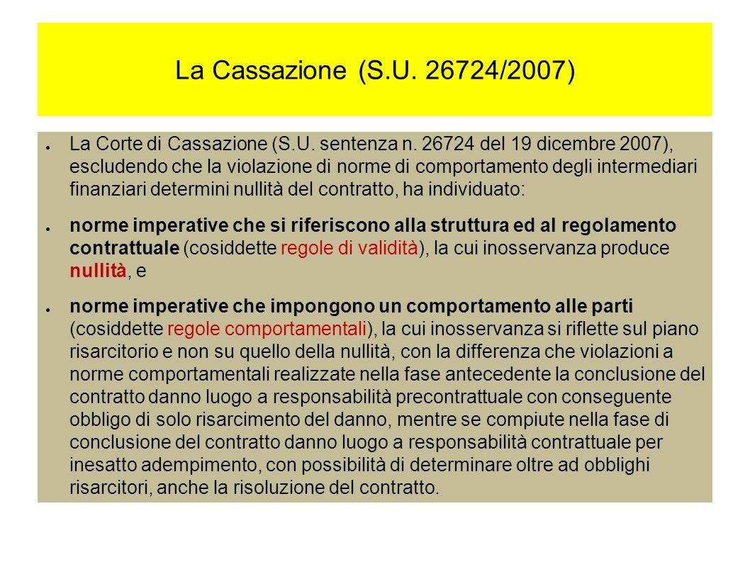 La Cassazione (S.U. 26724/2007) La Corte di Cassazione (S.U.