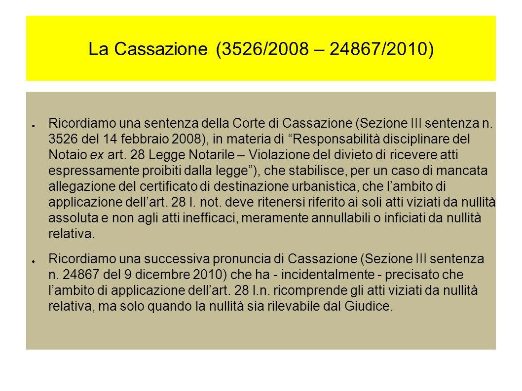 La Cassazione (3526/2008 – 24867/2010) Ricordiamo una sentenza della Corte di Cassazione (Sezione III sentenza n.