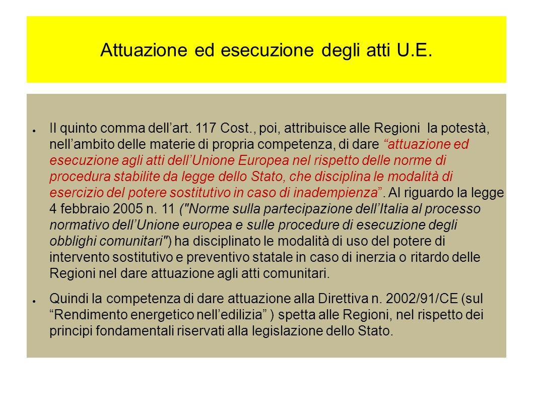 Attuazione ed esecuzione degli atti U.E.Il quinto comma dellart.