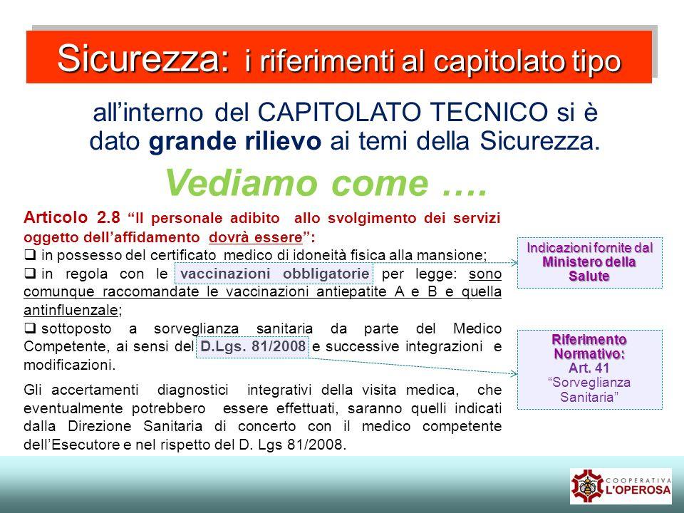 Sicurezza: i riferimenti al capitolato tipo allinterno del CAPITOLATO TECNICO si è dato grande rilievo ai temi della Sicurezza. Articolo 2.8 Il person