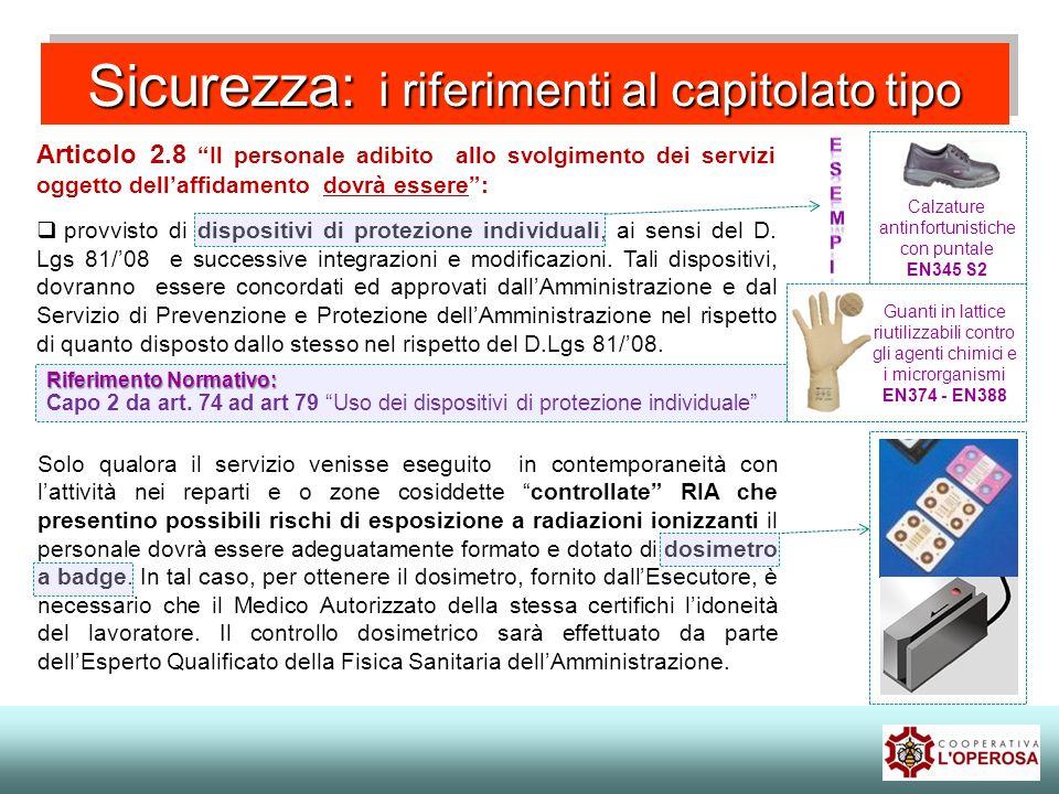 Sicurezza: i riferimenti al capitolato tipo Articolo 2.8 Il personale adibito allo svolgimento dei servizi oggetto dellaffidamento dovrà essere: provv