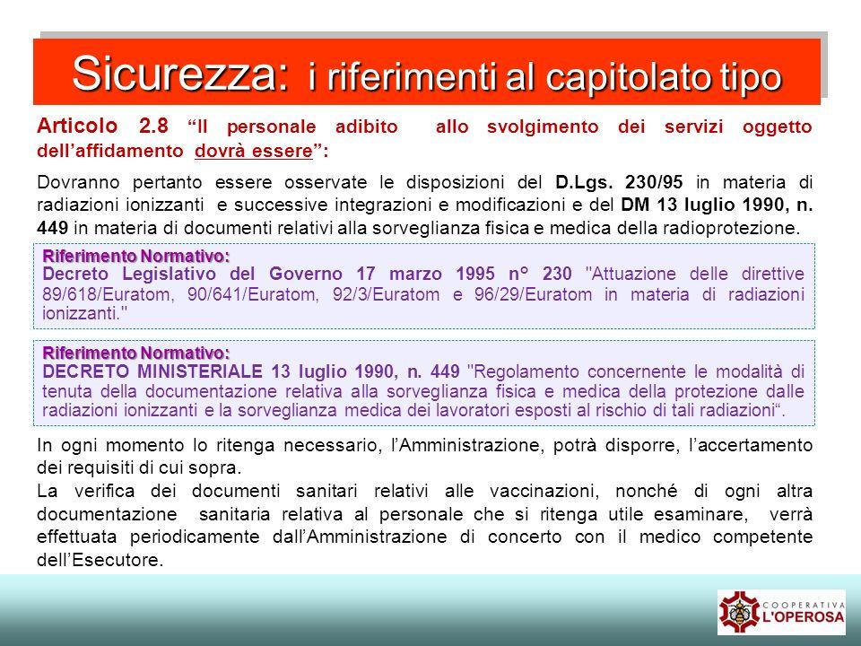 Sicurezza: i riferimenti al capitolato tipo Articolo 2.8 Il personale adibito allo svolgimento dei servizi oggetto dellaffidamento dovrà essere: Dovra