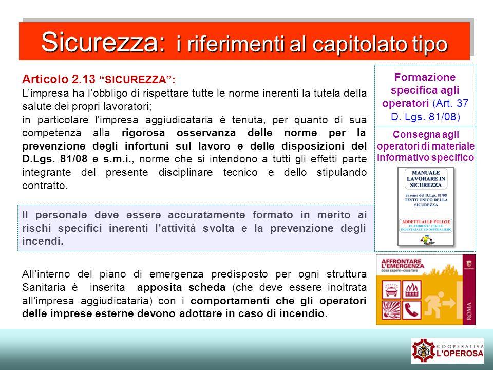 Sicurezza: i riferimenti al capitolato tipo Articolo 2.13 SICUREZZA: Limpresa ha lobbligo di rispettare tutte le norme inerenti la tutela della salute