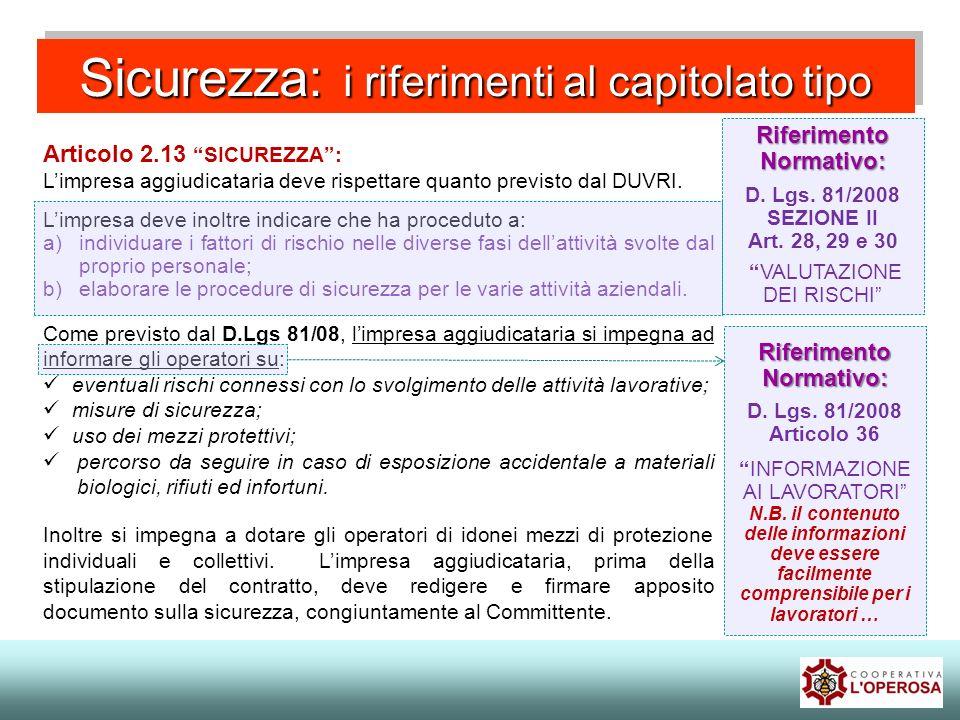 Sicurezza: i riferimenti al capitolato tipo Articolo 2.13 SICUREZZA: Limpresa aggiudicataria deve rispettare quanto previsto dal DUVRI. Limpresa deve