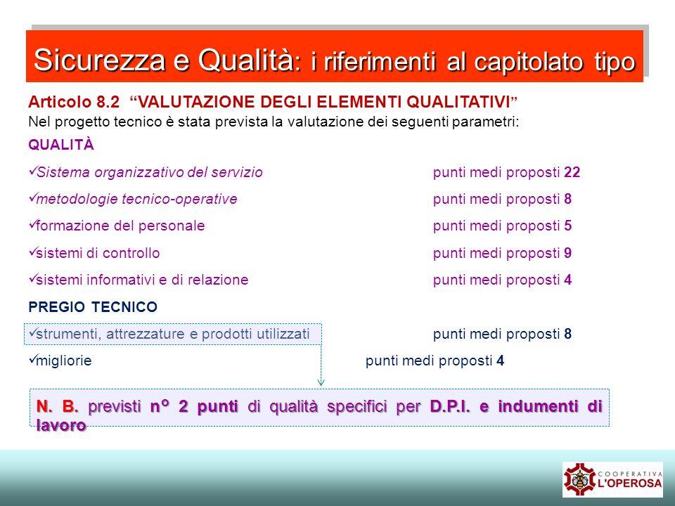 Articolo 8.2 VALUTAZIONE DEGLI ELEMENTI QUALITATIVI Nel progetto tecnico è stata prevista la valutazione dei seguenti parametri: QUALITÀ Sistema organ