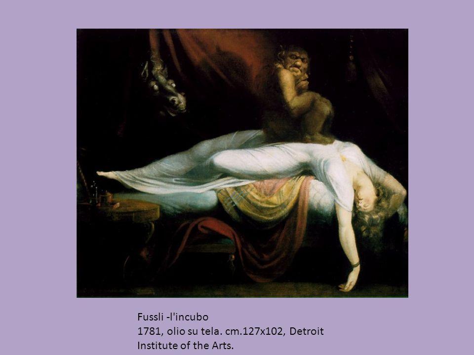 Fussli -l'incubo 1781, olio su tela. cm.127x102, Detroit Institute of the Arts.