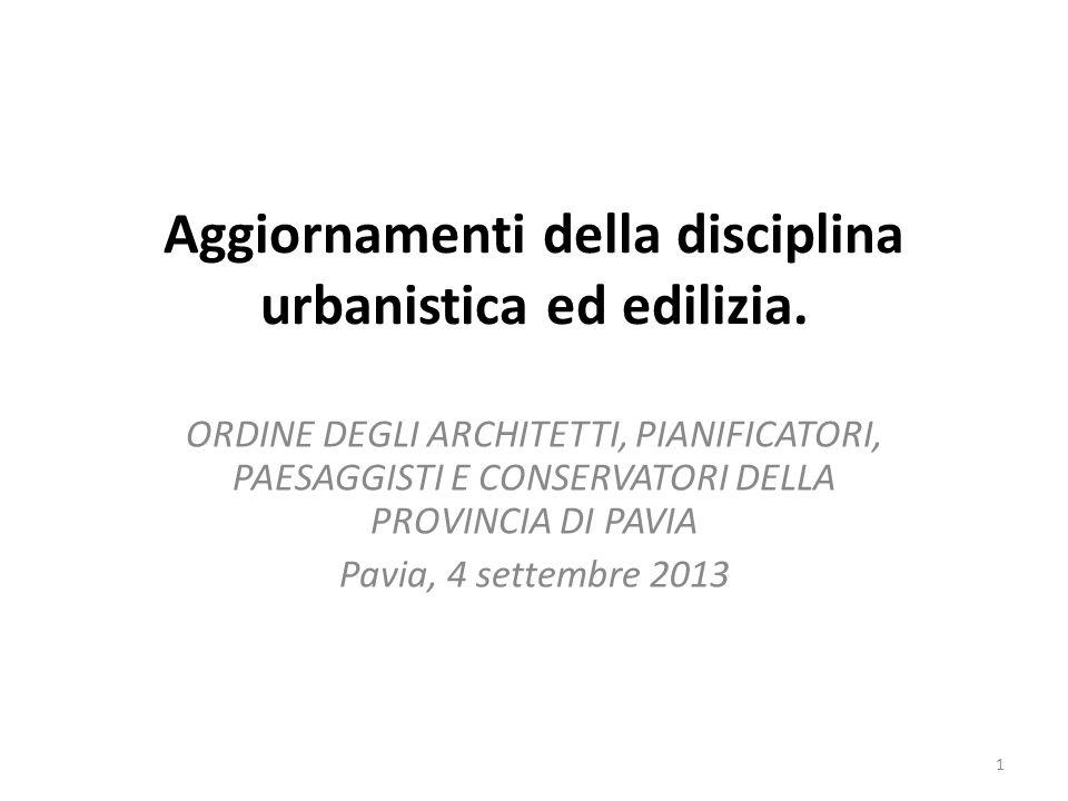 Aggiornamenti della disciplina urbanistica ed edilizia. ORDINE DEGLI ARCHITETTI, PIANIFICATORI, PAESAGGISTI E CONSERVATORI DELLA PROVINCIA DI PAVIA Pa