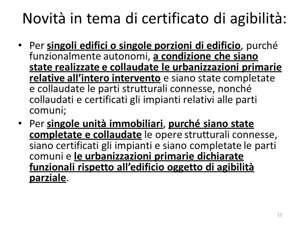 Novità in tema di certificato di agibilità: Per singoli edifici o singole porzioni di edificio, purché funzionalmente autonomi, a condizione che siano