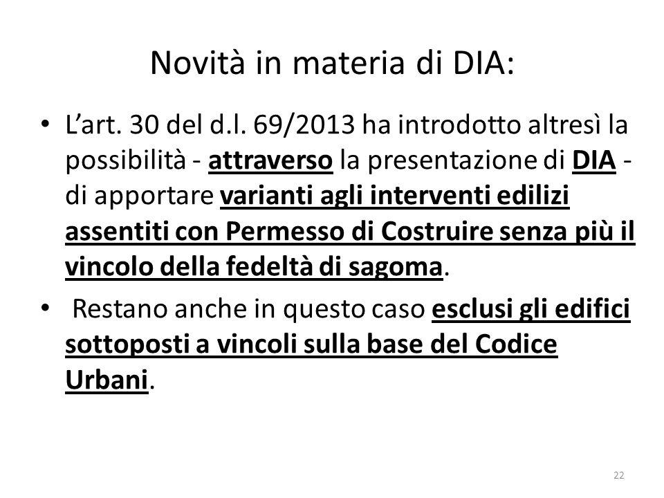 Novità in materia di DIA: Lart. 30 del d.l. 69/2013 ha introdotto altresì la possibilità - attraverso la presentazione di DIA - di apportare varianti