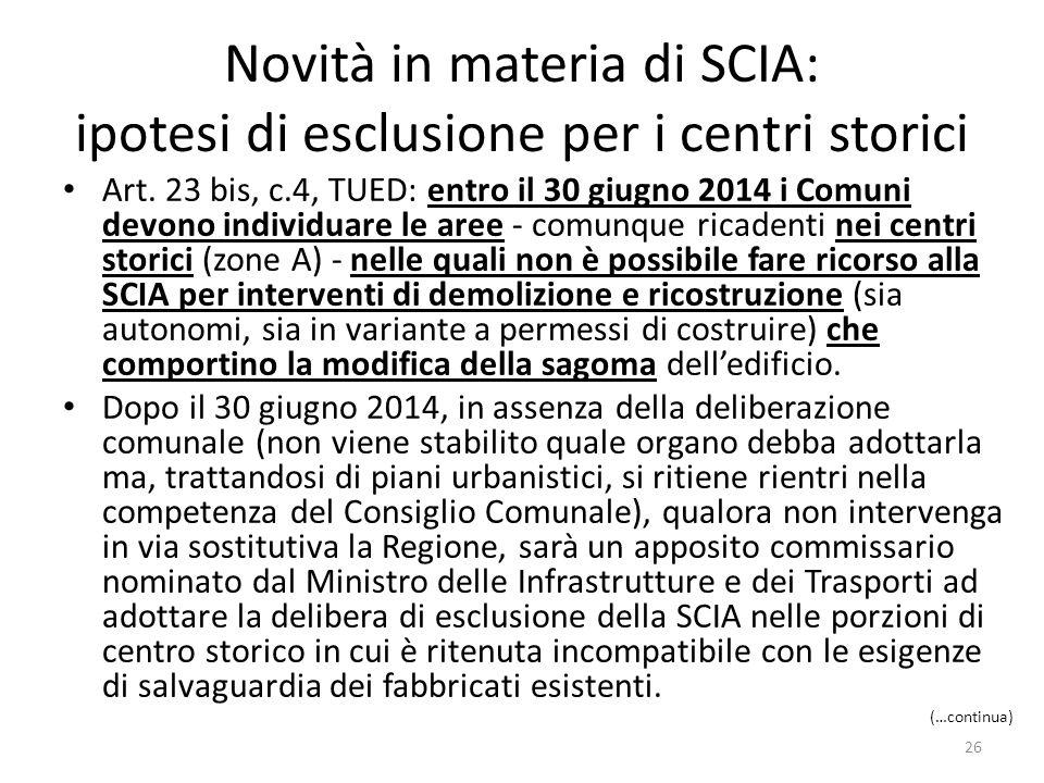 Novità in materia di SCIA: ipotesi di esclusione per i centri storici Art. 23 bis, c.4, TUED: entro il 30 giugno 2014 i Comuni devono individuare le a