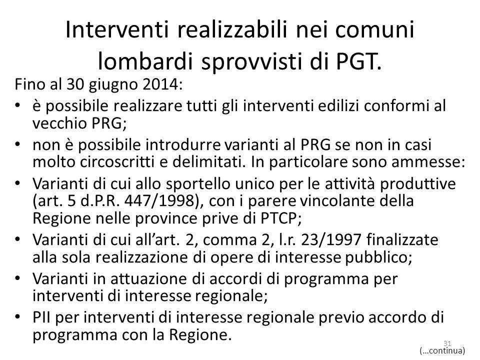 Interventi realizzabili nei comuni lombardi sprovvisti di PGT. Fino al 30 giugno 2014: è possibile realizzare tutti gli interventi edilizi conformi al