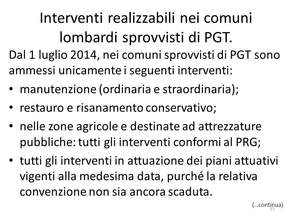 Interventi realizzabili nei comuni lombardi sprovvisti di PGT. Dal 1 luglio 2014, nei comuni sprovvisti di PGT sono ammessi unicamente i seguenti inte