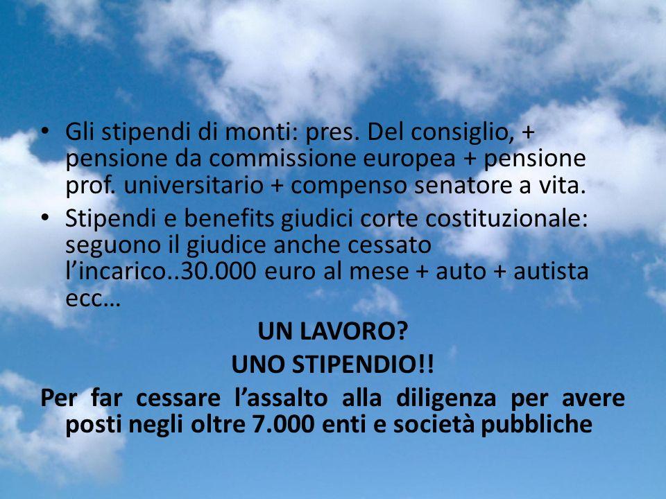 Gli stipendi di monti: pres. Del consiglio, + pensione da commissione europea + pensione prof.