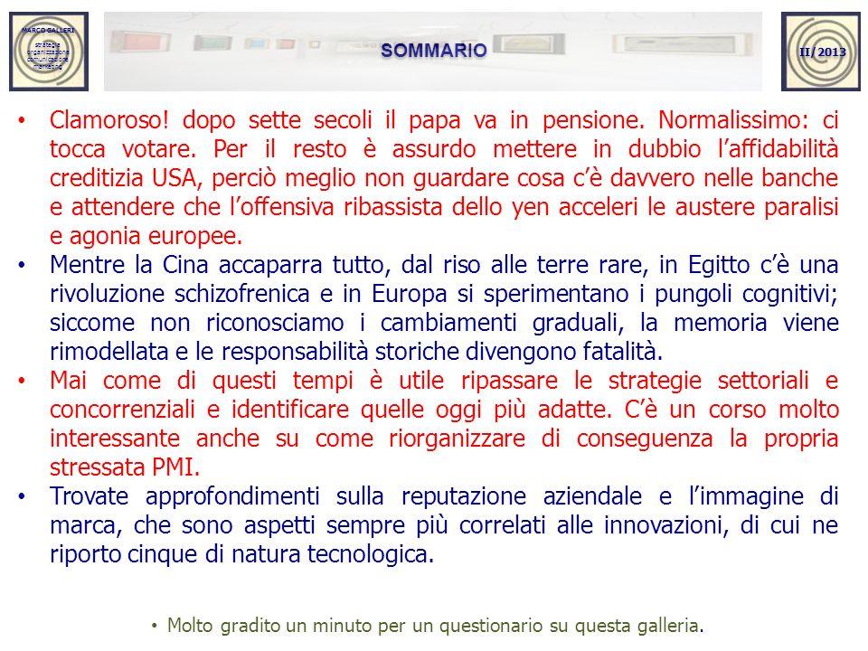 MARCO GALLERI strategia organizzazione comunicazione marketing MARCO GALLERI strategia organizzazione comunicazione marketing SOMMARIO II/2013 Clamoroso.