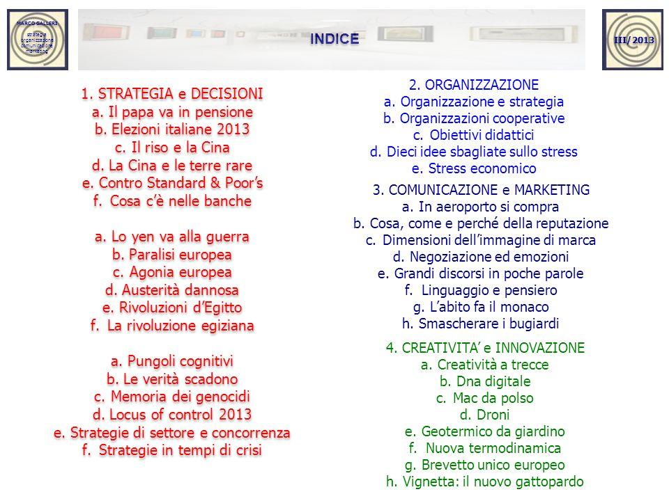 MARCO GALLERI strategia organizzazione comunicazione marketing MARCO GALLERI strategia organizzazione comunicazione marketing INDICE 1.