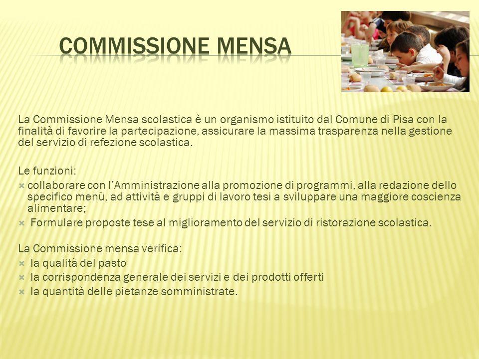 La Commissione Mensa scolastica è un organismo istituito dal Comune di Pisa con la finalità di favorire la partecipazione, assicurare la massima trasp