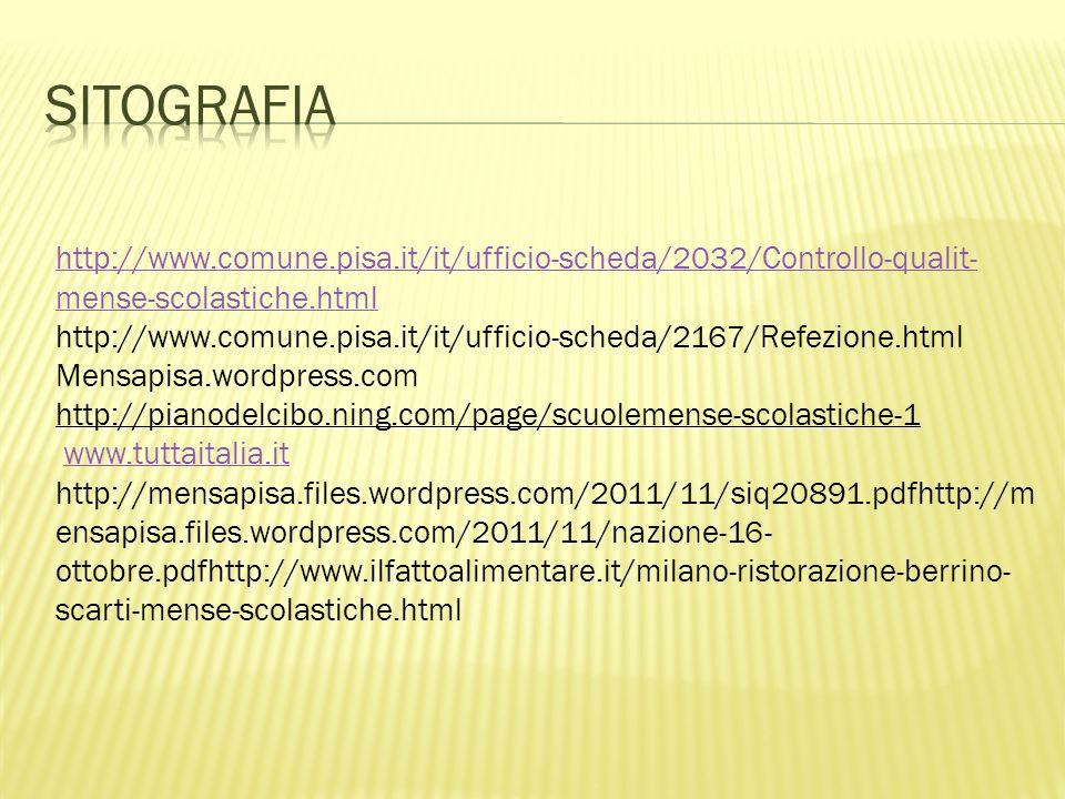 http://www.comune.pisa.it/it/ufficio-scheda/2032/Controllo-qualit- mense-scolastiche.html http://www.comune.pisa.it/it/ufficio-scheda/2167/Refezione.h