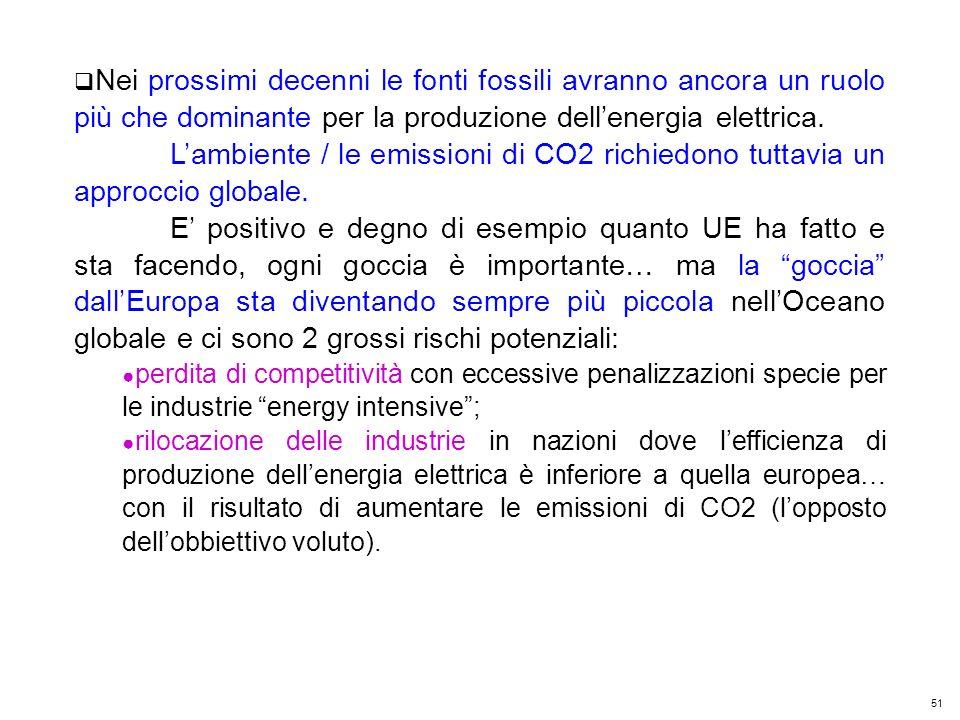 51 Kyoto Club: «L Italia capace di futuro» Roma – 5 dicembre 2011 Nei prossimi decenni le fonti fossili avranno ancora un ruolo più che dominante per la produzione dellenergia elettrica.