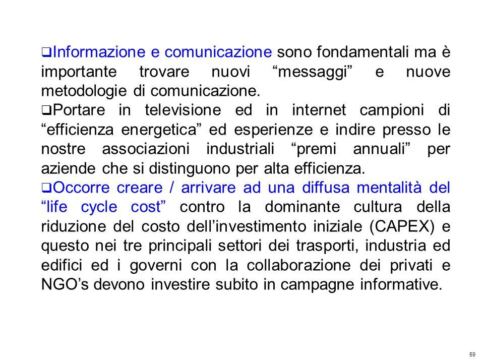 59 Kyoto Club: «L Italia capace di futuro» Roma – 5 dicembre 2011 Informazione e comunicazione sono fondamentali ma è importante trovare nuovi messaggi e nuove metodologie di comunicazione.