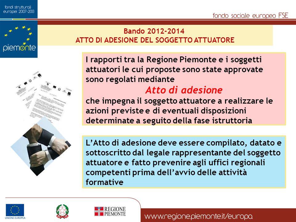 Bando 2012-2014 ATTO DI ADESIONE DEL SOGGETTO ATTUATORE I rapporti tra la Regione Piemonte e i soggetti attuatori le cui proposte sono state approvate