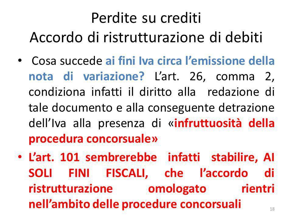 Perdite su crediti Accordo di ristrutturazione di debiti Cosa succede ai fini Iva circa lemissione della nota di variazione.