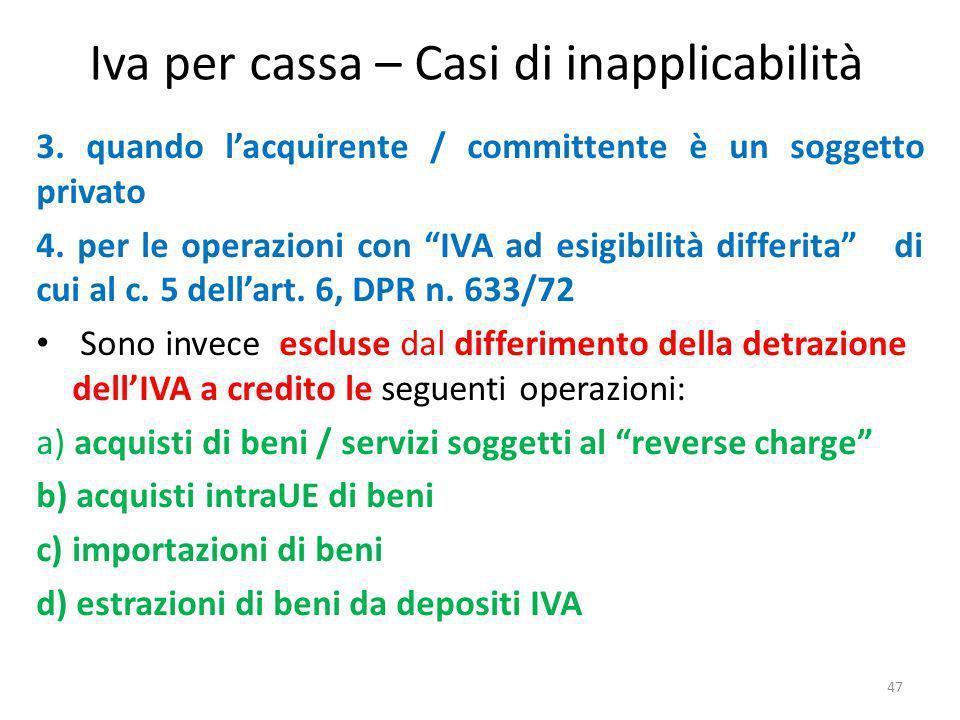 Iva per cassa – Casi di inapplicabilità 3.