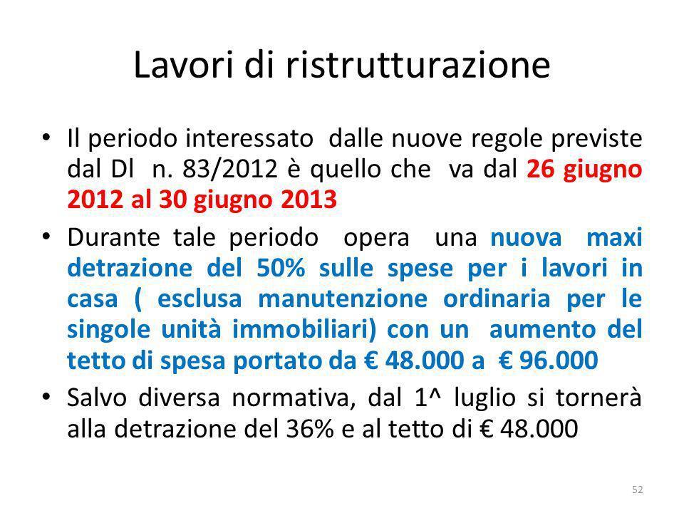 Lavori di ristrutturazione Il periodo interessato dalle nuove regole previste dal Dl n.