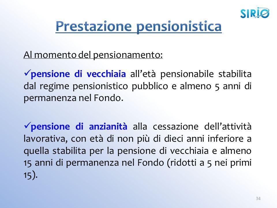 Al momento del pensionamento: pensione di vecchiaia alletà pensionabile stabilita dal regime pensionistico pubblico e almeno 5 anni di permanenza nel