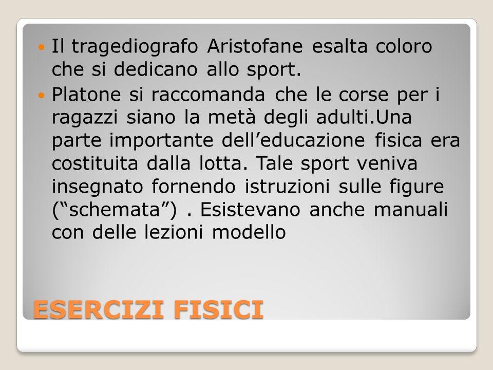 ESERCIZI FISICI Il tragediografo Aristofane esalta coloro che si dedicano allo sport.