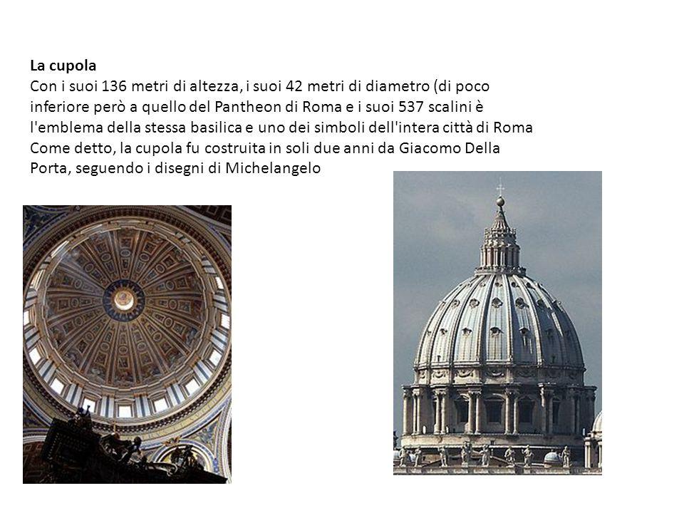 La cupola Con i suoi 136 metri di altezza, i suoi 42 metri di diametro (di poco inferiore però a quello del Pantheon di Roma e i suoi 537 scalini è l'