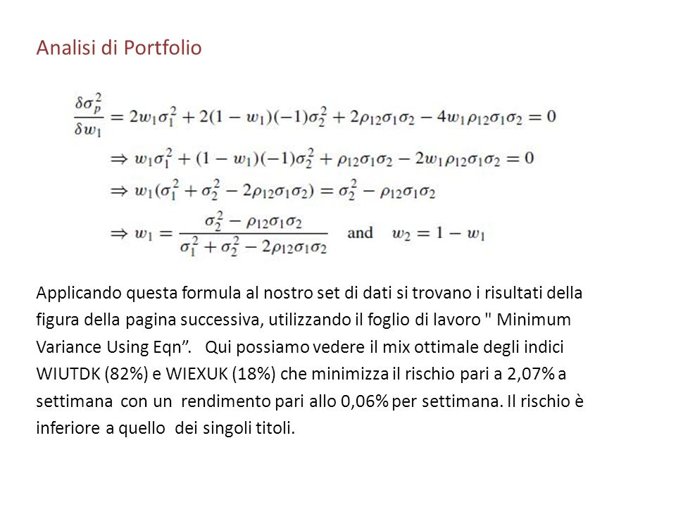 Analisi di Portfolio Applicando questa formula al nostro set di dati si trovano i risultati della figura della pagina successiva, utilizzando il fogli