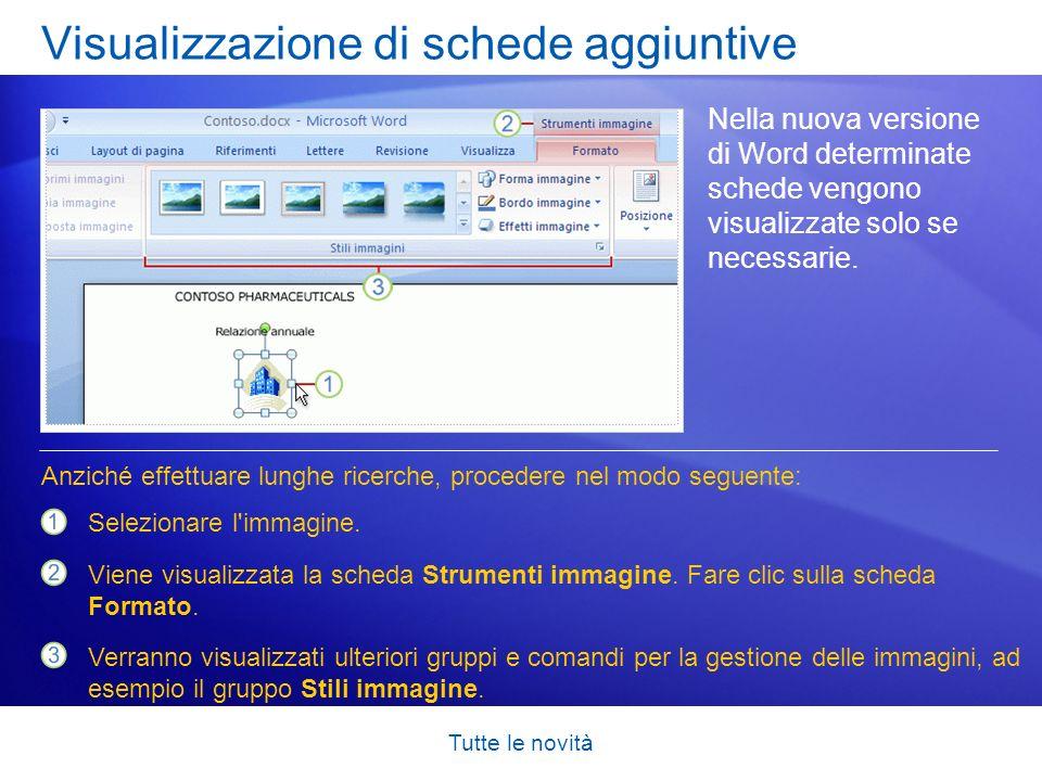 Tutte le novità Visualizzazione di schede aggiuntive Nella nuova versione di Word determinate schede vengono visualizzate solo se necessarie. Selezion