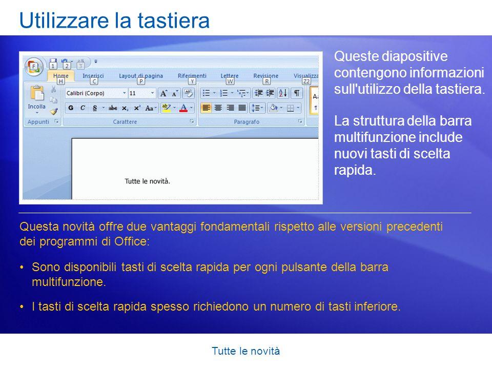 Tutte le novità Utilizzare la tastiera Queste diapositive contengono informazioni sull'utilizzo della tastiera. La struttura della barra multifunzione
