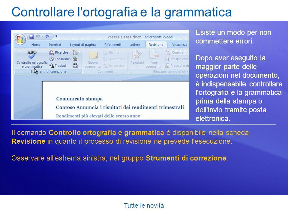 Tutte le novità Controllare l'ortografia e la grammatica Esiste un modo per non commettere errori. Dopo aver eseguito la maggior parte delle operazion