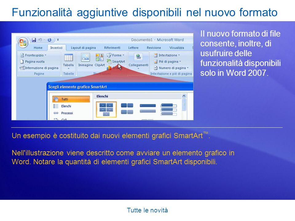 Tutte le novità Funzionalità aggiuntive disponibili nel nuovo formato Il nuovo formato di file consente, inoltre, di usufruire delle funzionalità disp