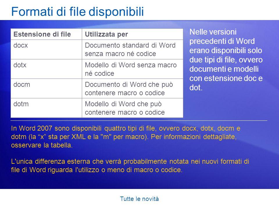 Tutte le novità Formati di file disponibili Nelle versioni precedenti di Word erano disponibili solo due tipi di file, ovvero documenti e modelli con