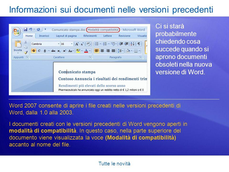Tutte le novità Informazioni sui documenti nelle versioni precedenti Ci si starà probabilmente chiedendo cosa succede quando si aprono documenti obsol
