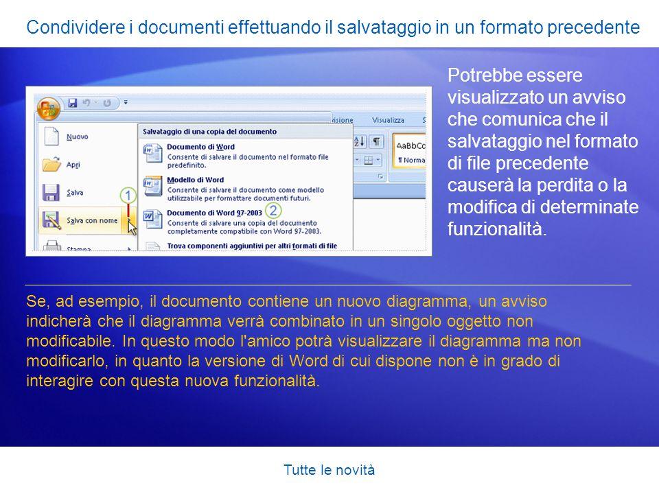 Tutte le novità Condividere i documenti effettuando il salvataggio in un formato precedente Potrebbe essere visualizzato un avviso che comunica che il