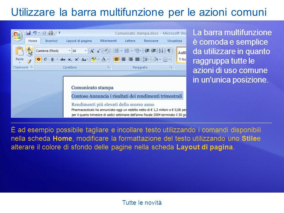 Tutte le novità Utilizzare la barra multifunzione per le azioni comuni La barra multifunzione è comoda e semplice da utilizzare in quanto raggruppa tu