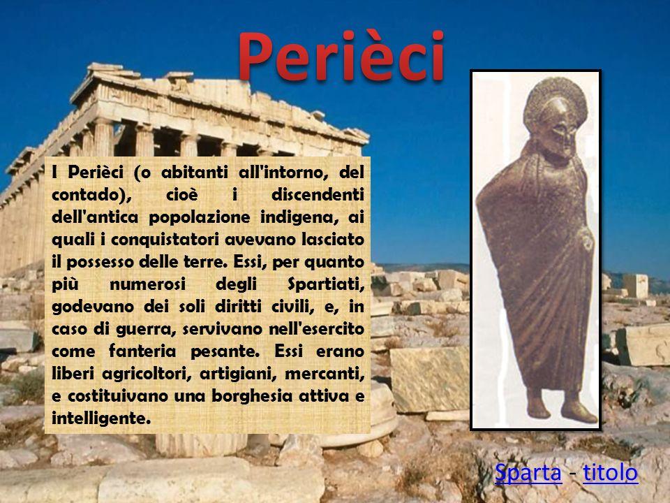 I Perièci (o abitanti all'intorno, del contado), cioè i discendenti dell'antica popolazione indigena, ai quali i conquistatori avevano lasciato il pos