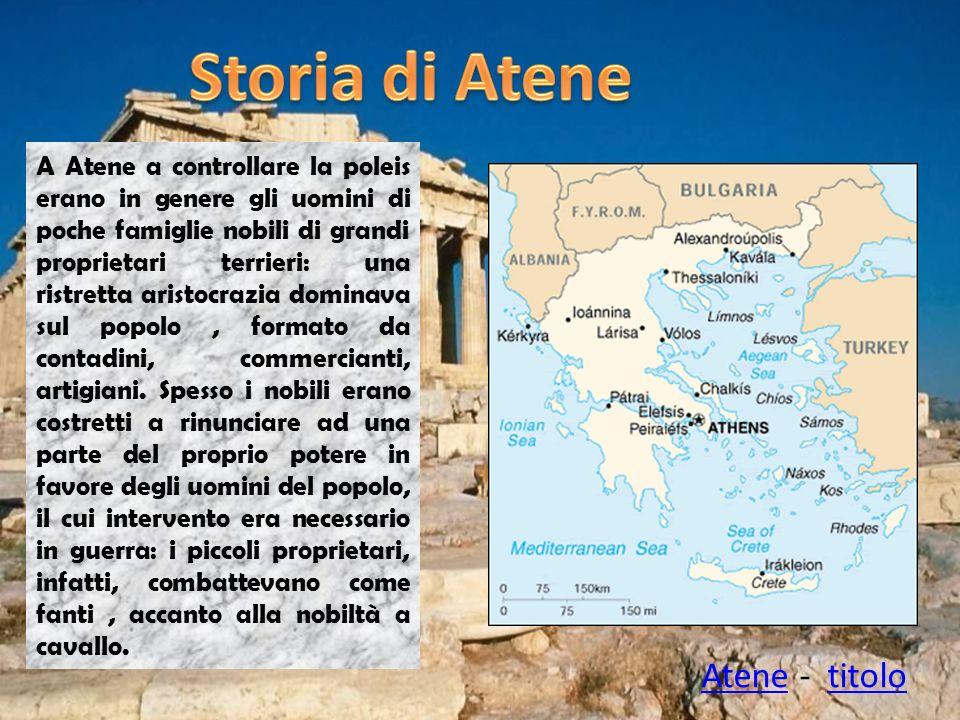 A Atene a controllare la poleis erano in genere gli uomini di poche famiglie nobili di grandi proprietari terrieri: una ristretta aristocrazia dominav
