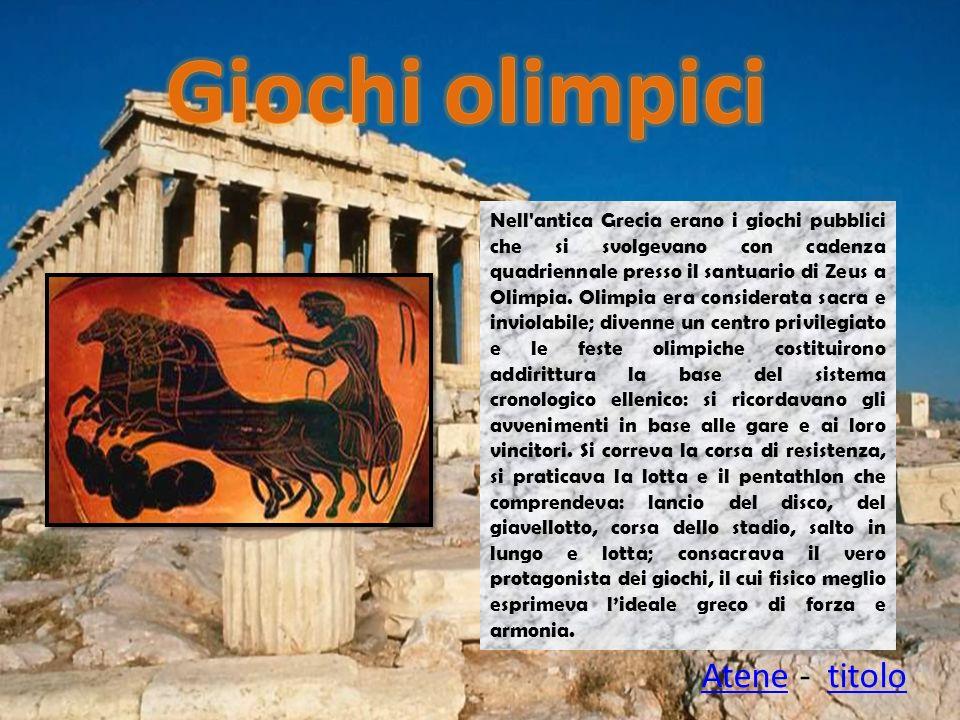 Nell'antica Grecia erano i giochi pubblici che si svolgevano con cadenza quadriennale presso il santuario di Zeus a Olimpia. Olimpia era considerata s
