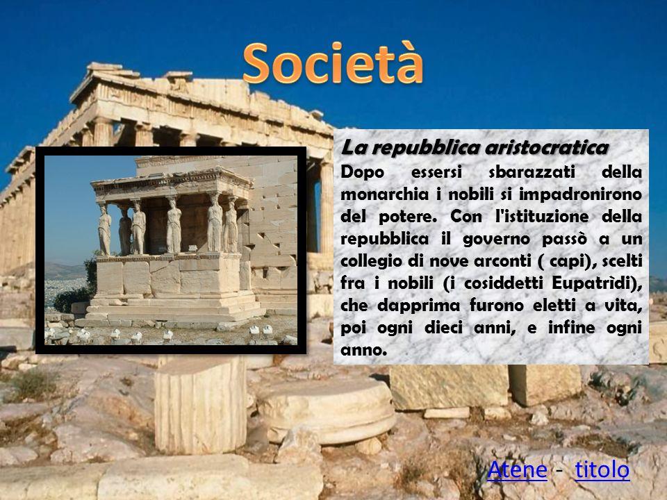 La repubblica aristocratica Dopo essersi sbarazzati della monarchia i nobili si impadronirono del potere. Con l'istituzione della repubblica il govern