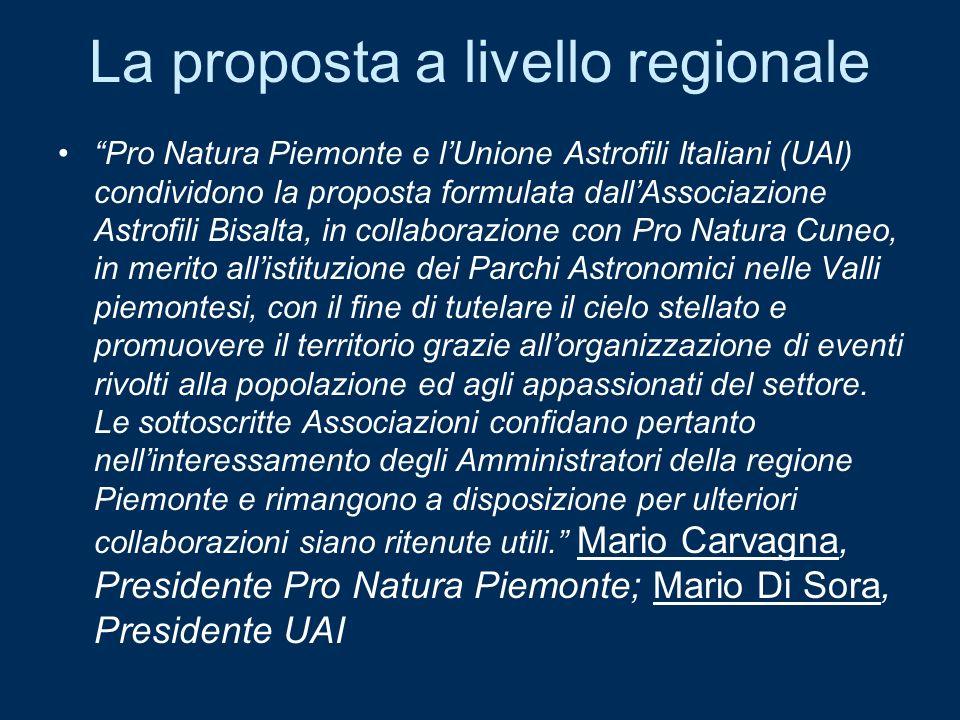 La proposta a livello regionale Pro Natura Piemonte e lUnione Astrofili Italiani (UAI) condividono la proposta formulata dallAssociazione Astrofili Bi