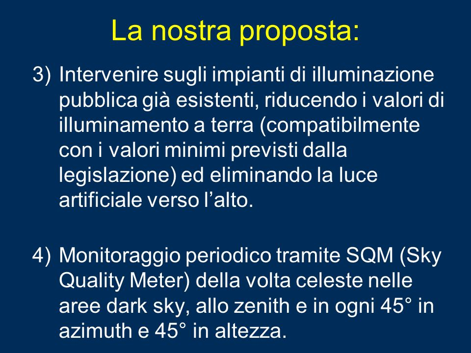 La nostra proposta: 3)Intervenire sugli impianti di illuminazione pubblica già esistenti, riducendo i valori di illuminamento a terra (compatibilmente
