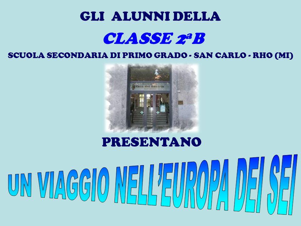 GLI ALUNNI DELLA CLASSE 2 a B SCUOLA SECONDARIA DI PRIMO GRADO - SAN CARLO - RHO (MI) PRESENTANO