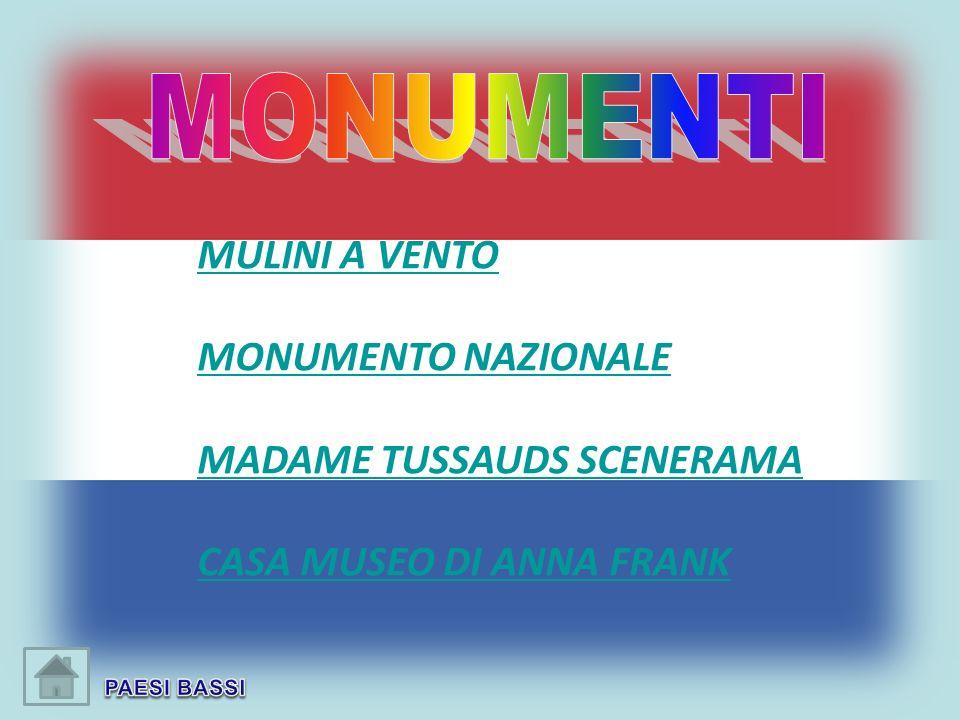 MULINI A VENTO MONUMENTO NAZIONALE MADAME TUSSAUDS SCENERAMA CASA MUSEO DI ANNA FRANK