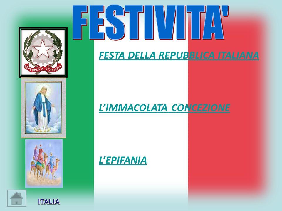 FESTA DELLA REPUBBLICA ITALIANA LIMMACOLATA CONCEZIONE LEPIFANIA